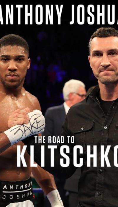 Anthony Joshua: The Road to Klitschko movie