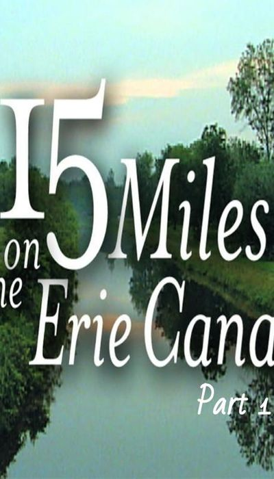 15 Miles On The Erie Canal (Part 1) movie
