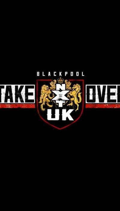 NXT UK TakeOver: Blackpool movie