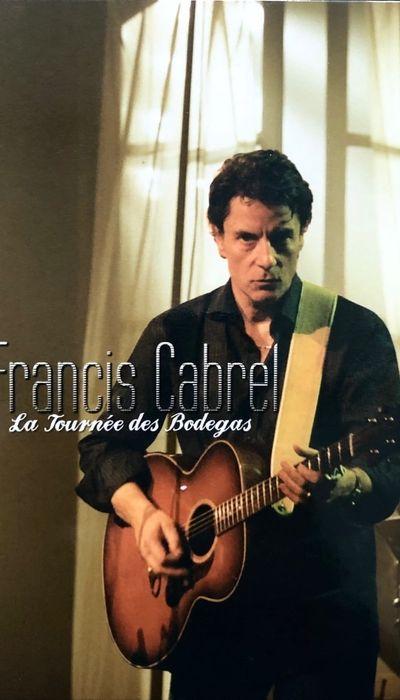 Francis Cabrel - La tournée des Bodegas movie