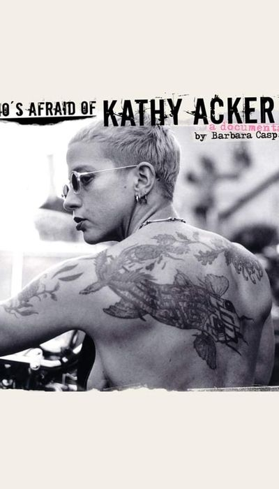 Who's Afraid of Kathy Acker? movie