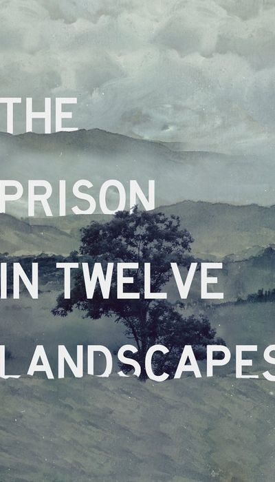 The Prison in Twelve Landscapes movie