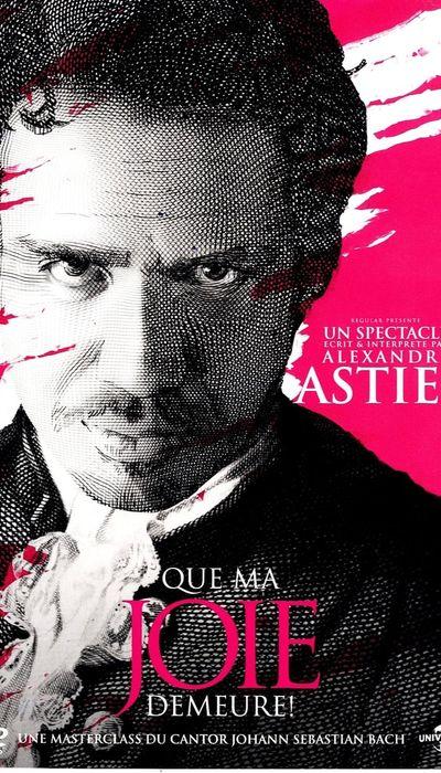Alexandre Astier - Que ma joie demeure ! movie