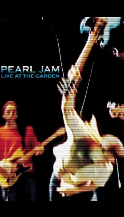 Pearl Jam: Live At The Garden movie