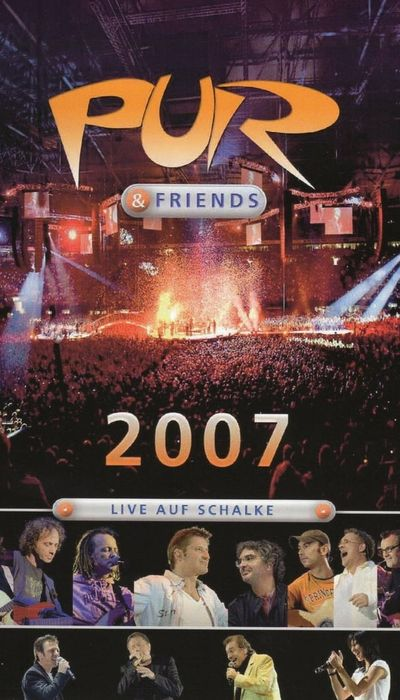 Pur & Friends: Live auf Schalke 2007 movie