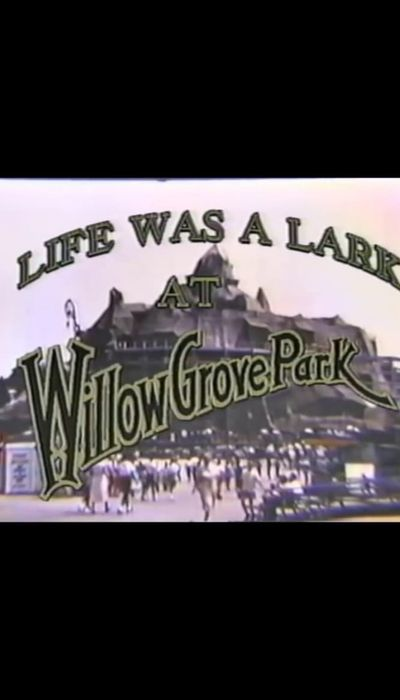 Life Was a Lark at Willow Grove Park movie