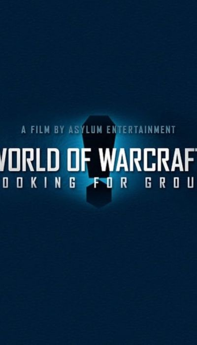World of Warcraft: Looking For Group movie