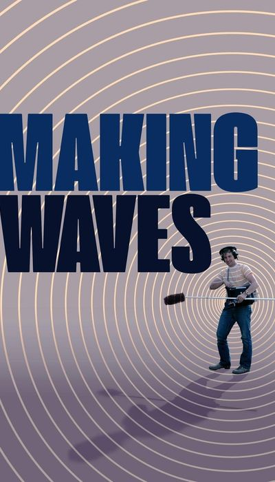 Making Waves: The Art of Cinematic Sound movie