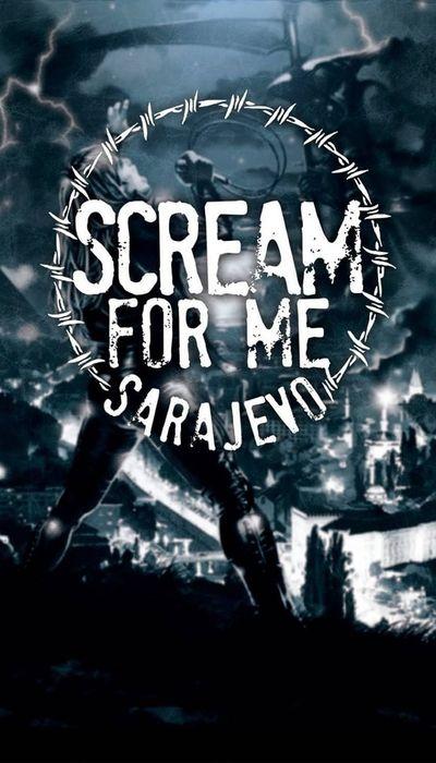Scream for Me Sarajevo movie