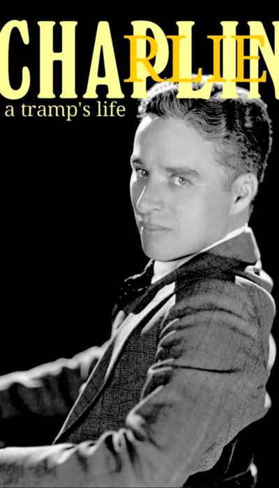 Charlie Chaplin: A Tramp's Life movie