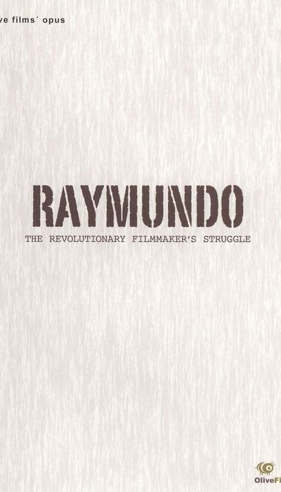 Raymundo: The Revolutionary Filmmaker's Struggle movie
