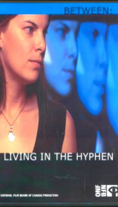 Between: Living in the Hyphen movie