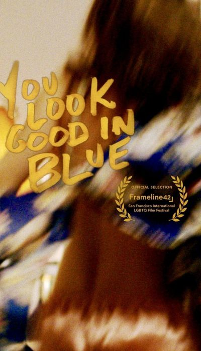 You Look Good in Blue movie