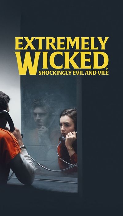 Extremely Wicked, Shockingly Evil and Vile movie