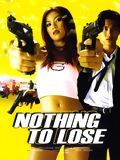 Nothing to Lose streaming vf