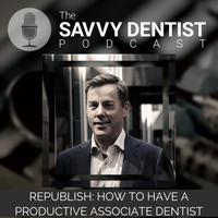 Listen to 235: REPUBLISH: How to Have a Productive Associate Dentist