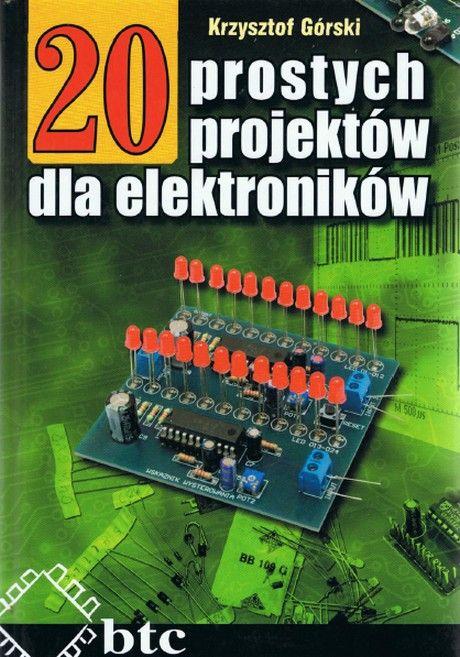 20 prostych projektow dla elektronikow