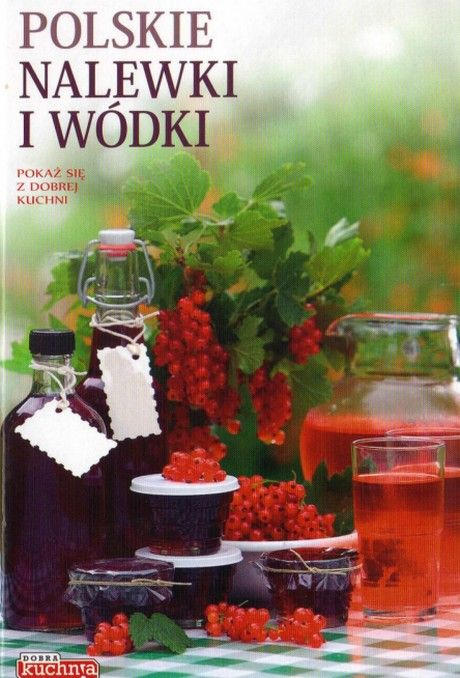Polskie Nalewki i Wódki - Fiedoruk Andrzej