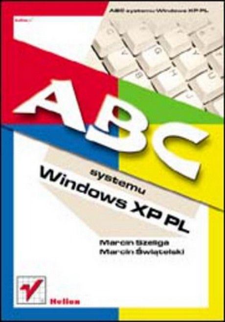 ABC Systemu Windows XP PL - Marcin Szeliga