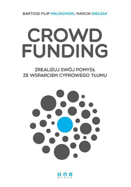 Crowd Funding - Zrealizuj Swój Pomysł Ze Wsparciem Cyfrowego Tłumu