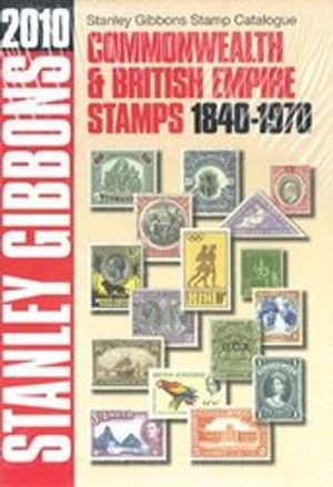 COMMONWEALTH & BRITISH EMPIRE STAMPS -  STANLEY GIBBONS 2010 - COMMONWEALTH & BRITISH EMPIRE STAMPS 1840-1970
