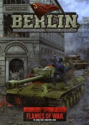FLAMES OF WAR -  BERLIN - THE SOVIET ASSAULT ON THE GERMAN CAPITAL