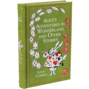 LEWIS CARROLL -  ALICE'S ADVENTURES IN WONDERLAND AND OTHER STORIES HC