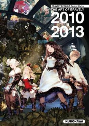 BRAVELY DEFAULT -  THE ART OF BRAVELY 2010-2013 (FRENCH)