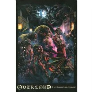 OVERLORD -  LES HOMMES DU ROYAUME 03