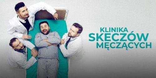 Klinika Skeczów Męczących  (2019)  PL.1080p.WEB-DL.x264-YL4 / Polski Kabaret