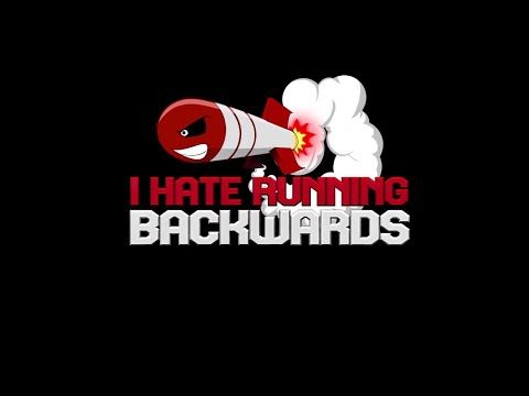 I Hate Running Backwards - Launch Trailer