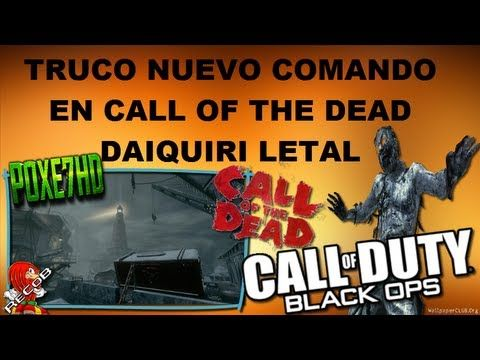 Truco BlackOps Zombies NUEVO Comando en Call Of The Dead | Daiquiri Letal - By Poxe7HD & ReCoB