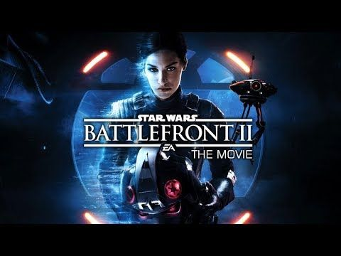 STAR WARS: Battlefront II ? The Movie (2017)