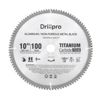 Bon prix Drillpro 10 Inch 100 Teeth Saw Blade TCT Aluminum Non-Ferrous Metal Saw Blades for Circular Saw Miter Saw Table Saw Radial Arm Saw
