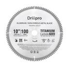 Meilleur prix Drillpro 10 Inch 100 Teeth Saw Blade TCT Aluminum Non-Ferrous Metal Saw Blades for Circular Saw Miter Saw Table Saw Radial Arm Saw