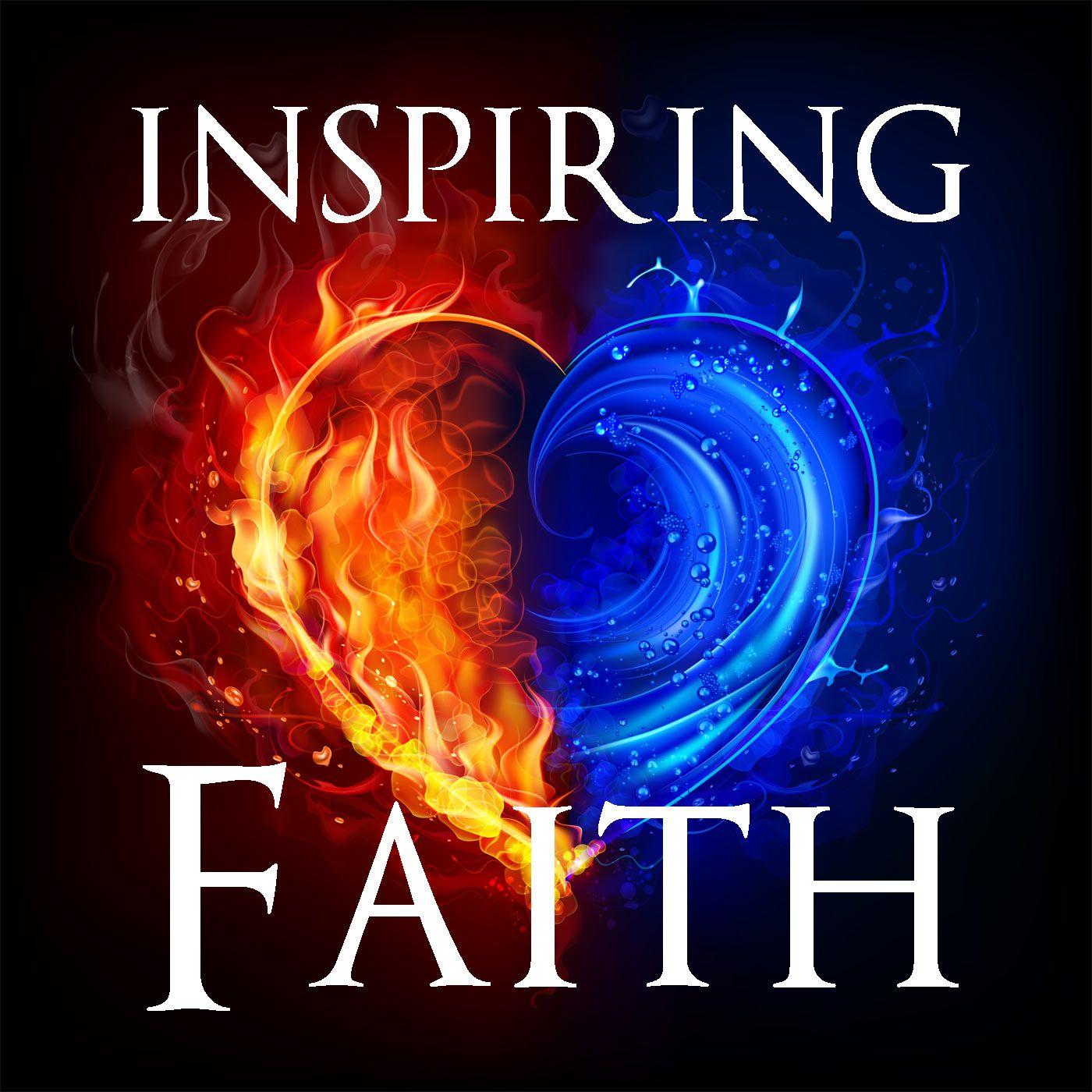 Inspiring Faith #1: A Supernatural Journey of Faith