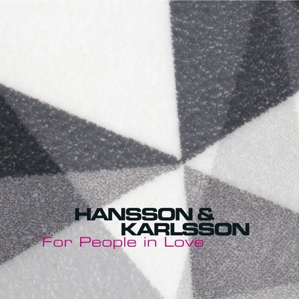 Hansson & Karlsson For People In Love