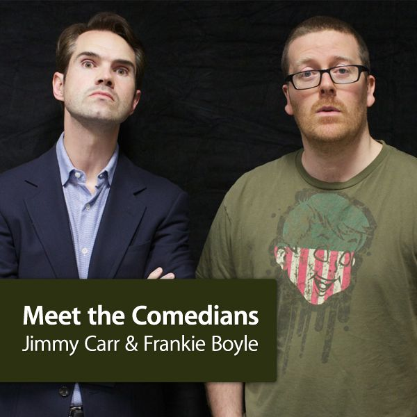 Meet the Comedians: Jimmy Carr and Frankie Boyle