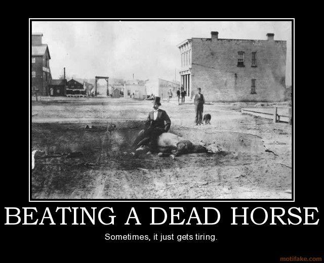[Image: beating-a-dead-horse-horse-demotivationa...844749.jpg]