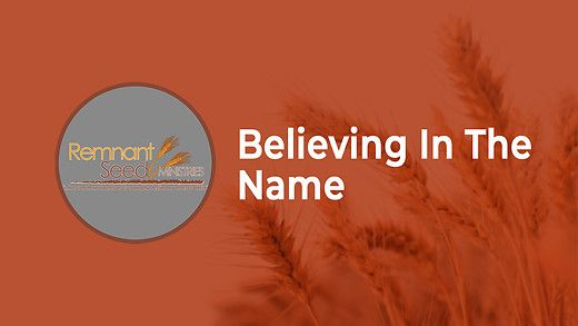 Believing in the Name
