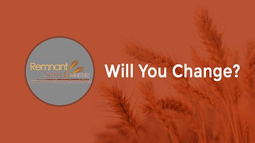 Will You Change?
