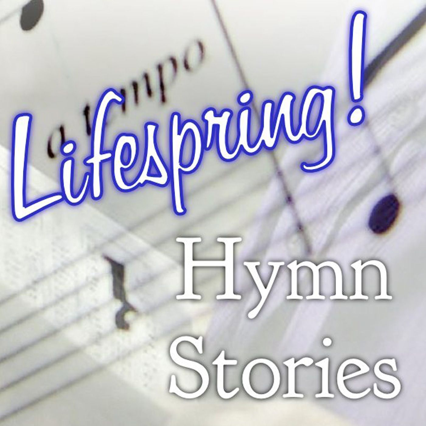 """HS56: Lifespring! HymnStories """"Come, Thou Long Expected Jesus"""""""