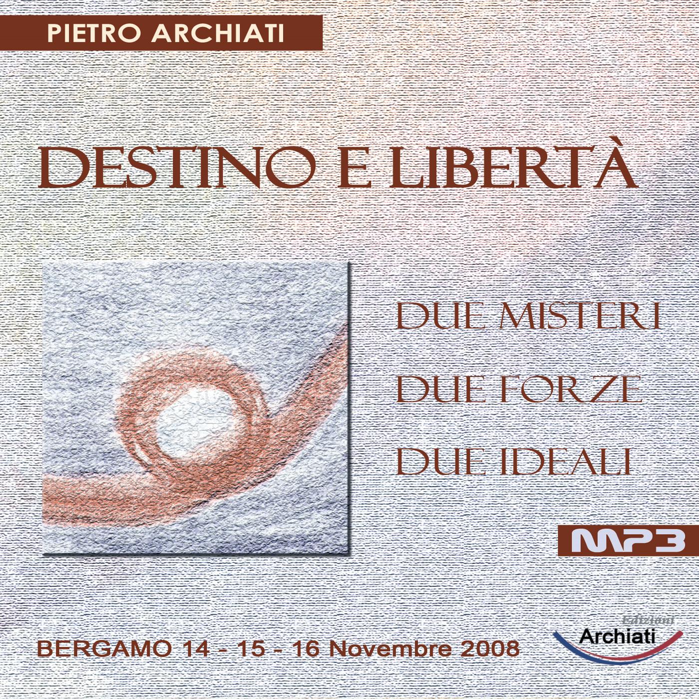 05A - Quinta conferenza - DESTINO, KARMA, PROVVIDENZA le grandi sfide della libertà