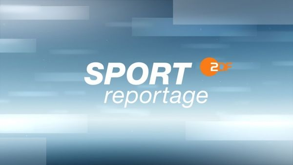 ZDF SPORTreportage im Stream und TV: So sehen Sie das Sportmagazin