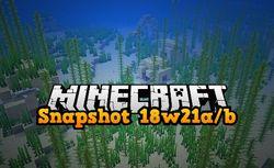 Snapshot 18w21a/b - dalsze aktualizacje błędów