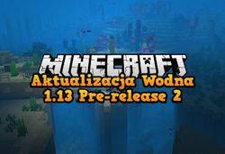 Minecraft 1.13 Pre-release 2 - aktualizacja wodna #2