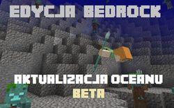 Aktualizacja Oceanu w becie na edycji Bedrock