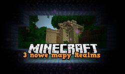 3 nowe mapy w Minecraft Realms