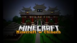 Minecraft podbije niedługo Chiński rynek gier