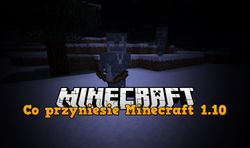 Minecraft 1.10 - Co przyniesie nowa wersja? [akt. nr.5]